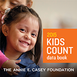 <em>2015 KIDS COUNT Data Book: State Trends in Child Well-Being</em>